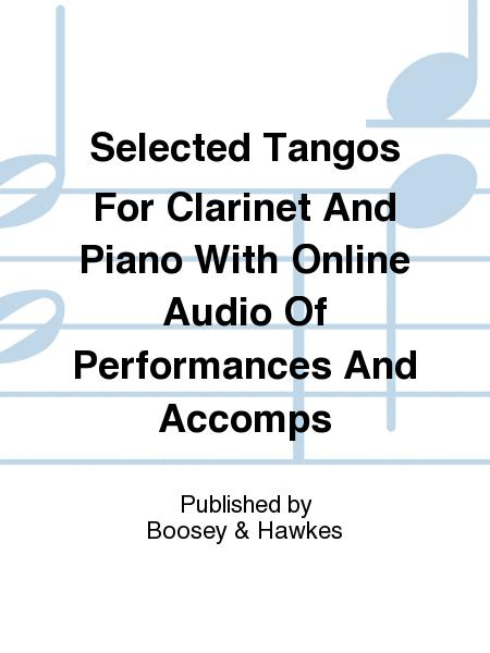 Selected Tangos For Clarinet And Piano With Online Audio Of Performances And Accomps