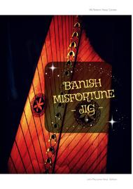 BANISH MISFORTUNE JIG -  FOR LEVER HARP - BY EVE MCTELENN