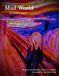 Mad World (for Clarinet Quartet)