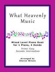 What Heavenly Music (Easy Piano Duet; 1 Piano, 4-Hands)