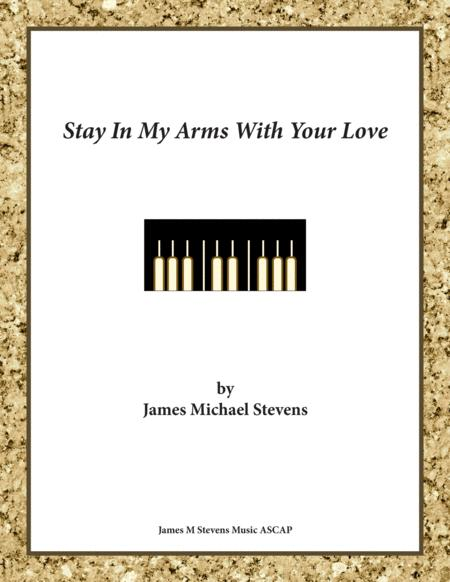 Stay In My Arms With Your Love - Romantic Piano