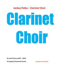 Jockey Polka (Josef Strauss) - for Clarinet Choir (E Flat Clarinet; 3 B Flat Clarinets; 2 Alto Clarinets and Bass Clarinet))