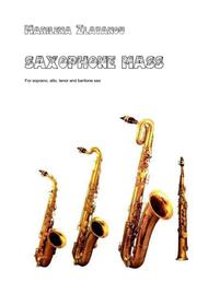 SAXOPHONE MASS, for soprano, alto, tenor and barytone saxophones