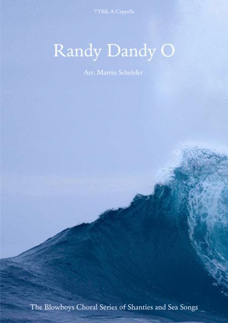 Randy Dandy O (TTBB) - Sea shanty arranged for men's choir (as performed by Die Blowboys)