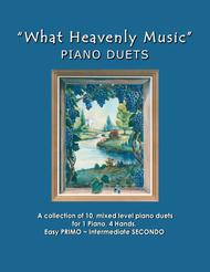 What Heavenly Music (A Collection of 10 Easy Piano Duets for 1 Piano, 4 Hands)