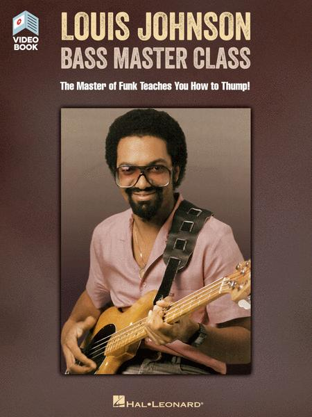 Louis Johnson - Bass Master Class