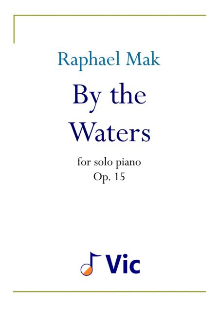 Raphael Mak: By the Waters, op. 15