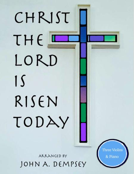 Christ the Lord is Risen Today (Easter Quartet for Three Violins and Piano)