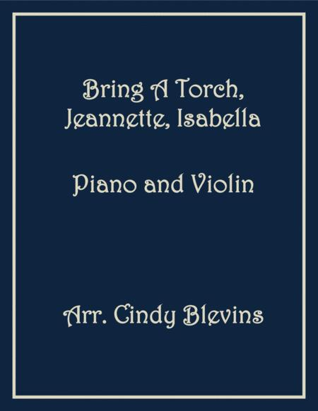 Bring A Torch, Jeannette, Isabella, arranged for Piano and Violin