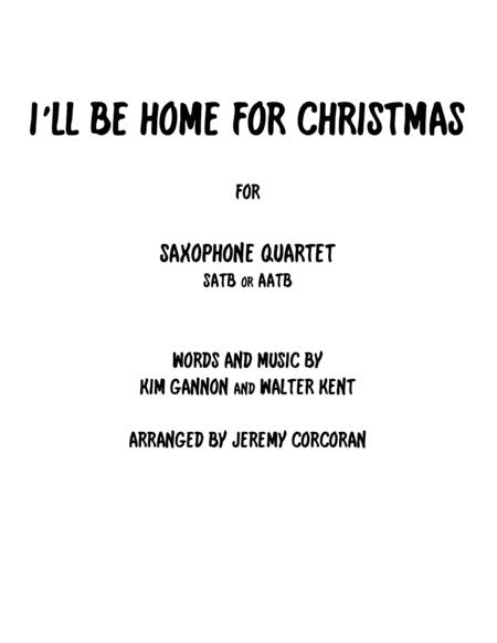 I'll Be Home For Christmas for Saxophone Quartet (SATB or AATB)