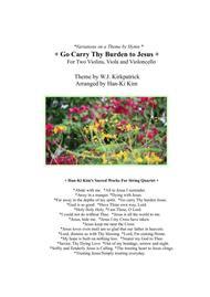 Go carry Thy Burden to Jesus (For String Quartet)