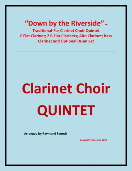 Down by the Riverside - Clarinet Choir Quintet ( E Flat Clarinet; 2 B Flat Clarinets; Alto Clarinet; Bass Clarinet and Optional Drum Set)