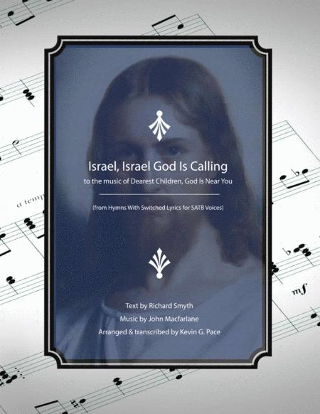 Israel, Israel God Is Calling to the music of Dearest Children, God Is Near You - SATB choir with piano accompaniment