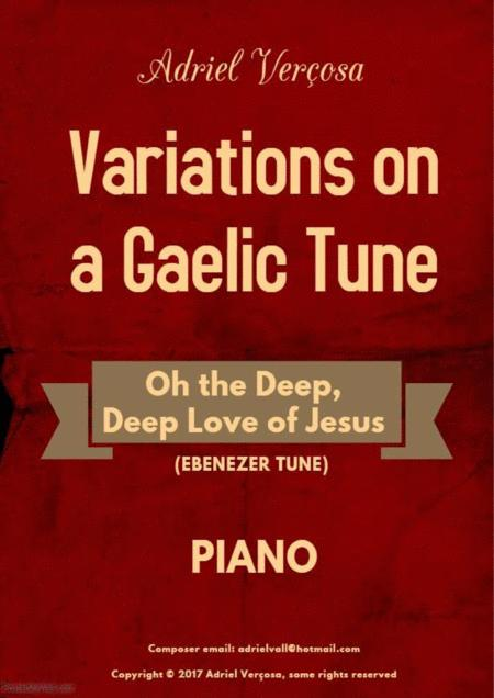 Variations on a Gaelic Tune - Oh The Deep, Deep Love Of Jesus