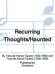 Recurring Thoughts/Haunted