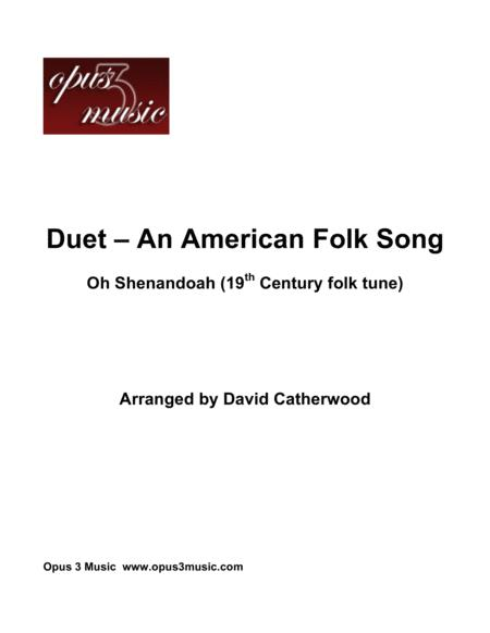 Duet - An American Folksong (Oh Shenandoah) arranged by David Catherwood