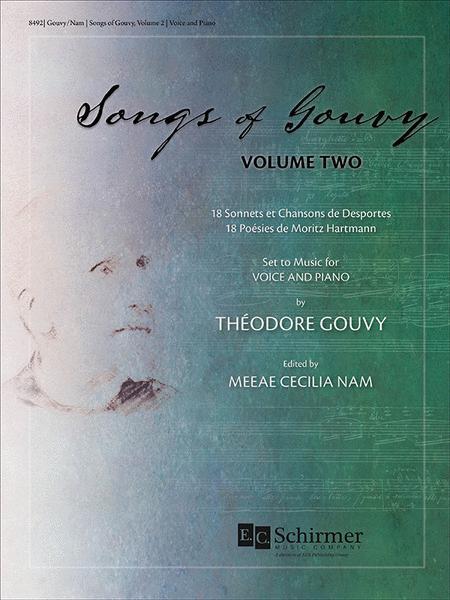 Songs of Gouvy, Volume 2: 18 Sonnets et chansons de Desportes; 18 Poesies de Moritz Hartmann