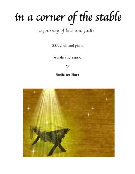 in a corner of the stable - a journey of love and faith.  SSA choir with piano