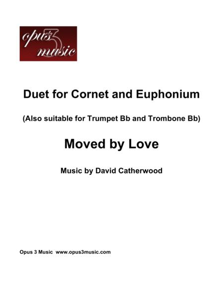 Duet for Cornet and Euphonium - Moved by Love by David Catherwood