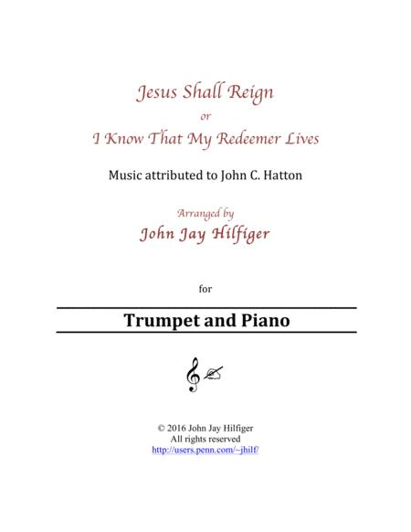 Jesus Shall Reign/ I Know That My Redeemer Lives for Trumpet and Piano