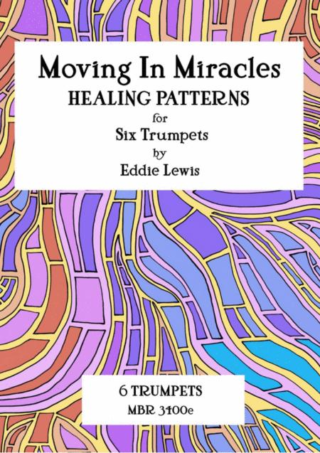 Moving In Miracles - Healing Patterns for Trumpet Sextet by Eddie Lewis