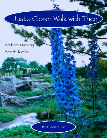 Just a Closer Walk with Thee (Woodwind Trio for Clarinet)