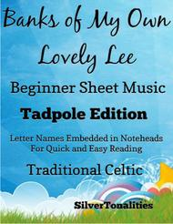 Banks of My Own Lovely Lee Traditional Celtic Beginner Piano Sheet Music Tadpole Edition