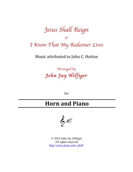 Jesus Shall Reign/ I Know That My Redeemer Lives for Horn and Piano