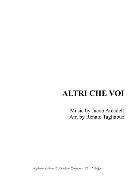 ALTRI CHE VOI - Arcadelt - Arr. for SATTB Choir