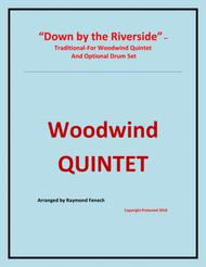 Down by the Riverside - Woodwind Quintet (Flute; B Clarinet; Bass Clarinet; Alto Sax; Baritone Sax and Optional Drum Set)
