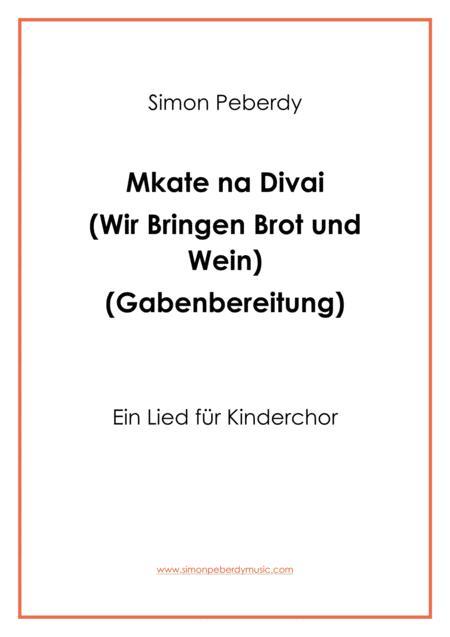 Mkate na Divai (Wir bringen Brot und Wein) für Kinderchor, Offertory song for Children's choir, in German