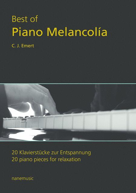 Best of Piano Melancolía - 20 piano pieces for relaxation - 20 Klavierstücke zur Entspannung