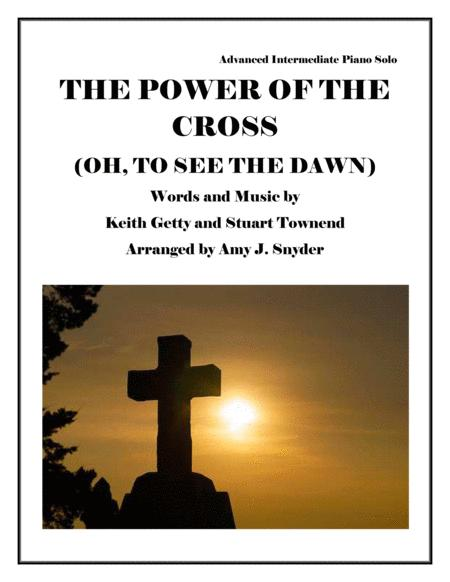 The Power Of The Cross (Oh To See The Dawn), piano solo