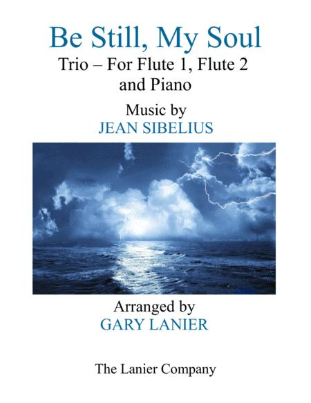 BE STILL, MY SOUL (Trio – Flute 1, Flute 2 & Piano with Score/Part)