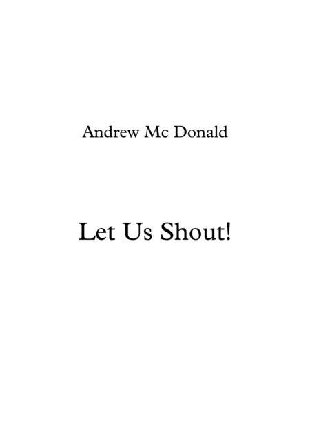 Let Us Shout!
