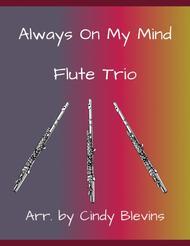 Always On My Mind, arranged for Flute Trio