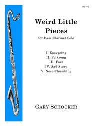 Weird Little Pieces for Bass Clarinet