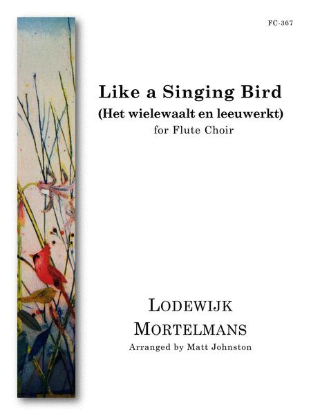 Like a Singing Bird for Flute Choir