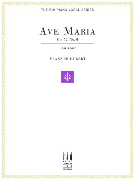 Ave Maria Op. 52, No.6, For Low Voice and Piano