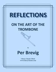 Reflections - On the Art of the Trombone