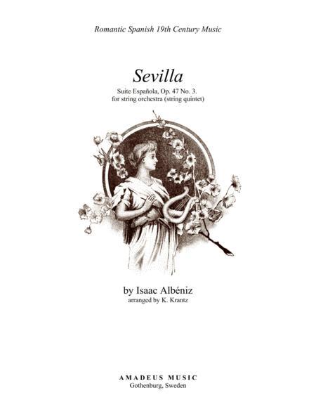 Sevilla Op. 47 No. 3 for string quintet (string orchestra)