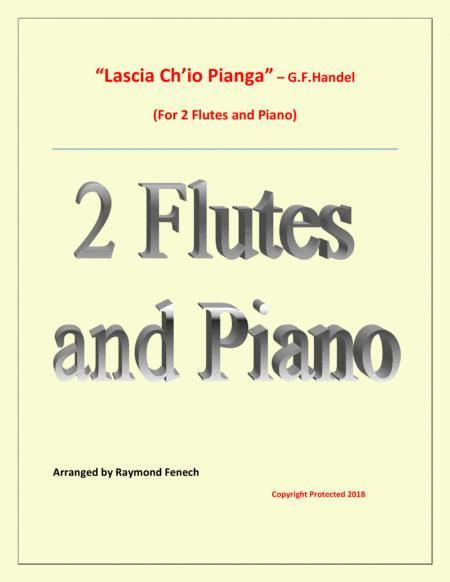 Lascia Ch'io Pianga - From Opera 'Rinaldo' - G.F. Handel (2 Flutes and Piano)