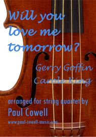 Will You Still Love Me Tomorrow arranged for String Quartet