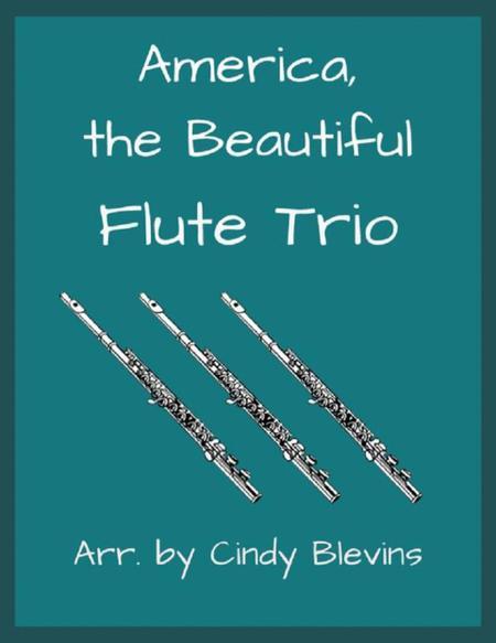 America, the Beautiful, arranged for Flute Trio