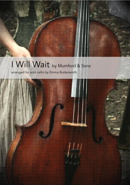 I Will Wait for solo cello