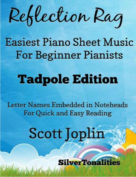 Reflection Rag Easiest Piano Sheet Music for Beginner Pianists Tadpole Edition