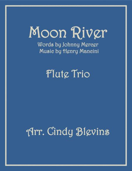 Moon River, arranged for Flute Trio