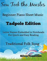 Sow Took the Measles Beginner Piano Sheet Music Tadpole Edition