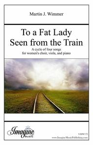 To a Fat Lady Seen From the Train
