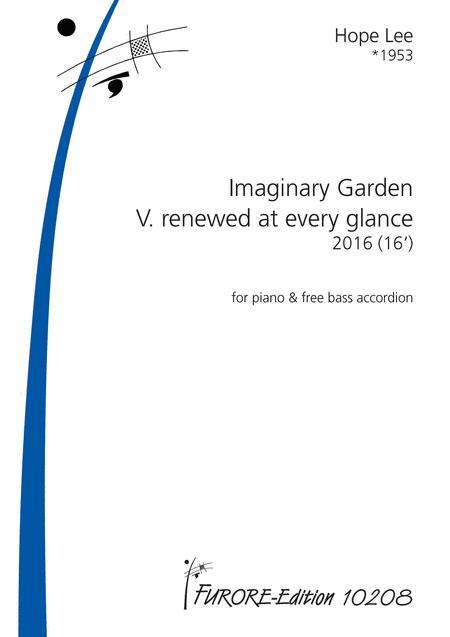 Imaginary Garden V. renewed at every glance